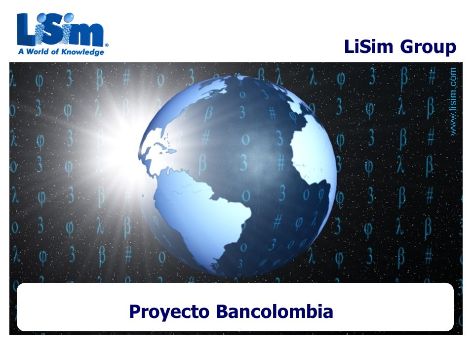 www.lisim.com Proyecto Bancolombia LiSim Group
