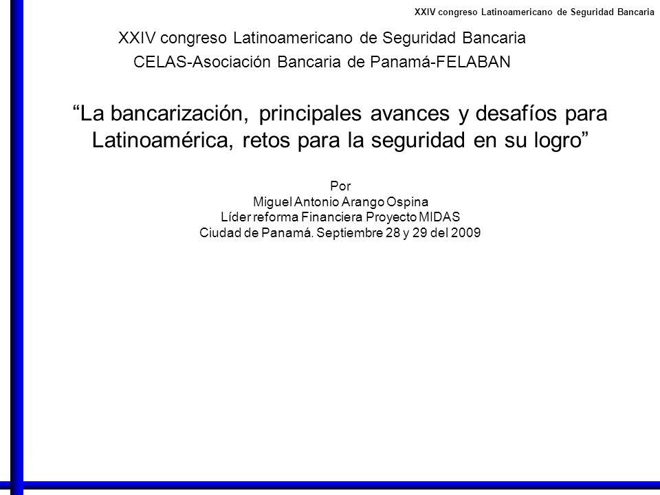 XXIV congreso Latinoamericano de Seguridad Bancaria La bancarización, principales avances y desafíos para Latinoamérica, retos para la seguridad en su