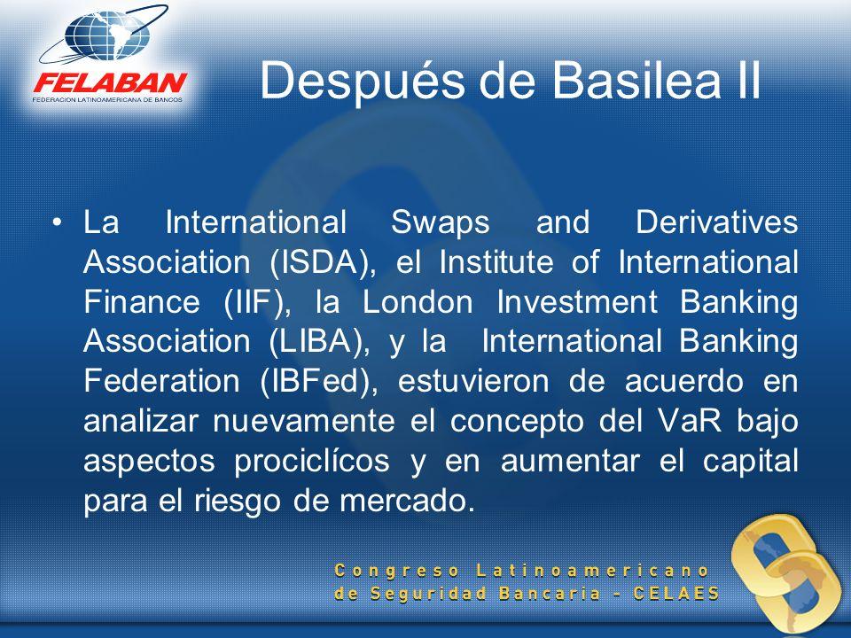 La International Swaps and Derivatives Association (ISDA), el Institute of International Finance (IIF), la London Investment Banking Association (LIBA