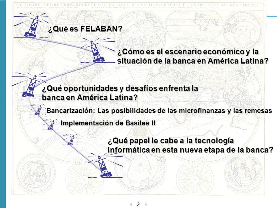 2 ¿Cómo es el escenario económico y la situación de la banca en América Latina? ¿Qué oportunidades y desafíos enfrenta la banca en América Latina? ¿Qu