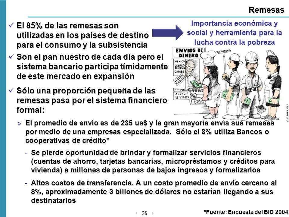 26 Remesas El 85% de las remesas son utilizadas en los países de destino para el consumo y la subsistencia El 85% de las remesas son utilizadas en los