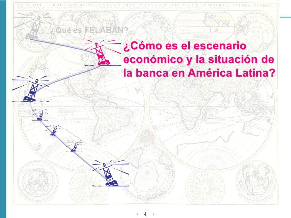 4 ¿Cómo es el escenario económico y la situación de la banca en América Latina? ¿Qué es FELABAN?