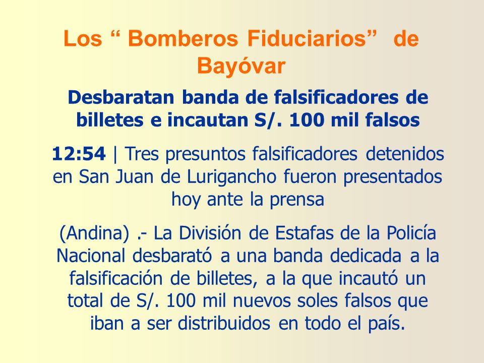 Los Bomberos Fiduciarios de Bayóvar Desbaratan banda de falsificadores de billetes e incautan S/.