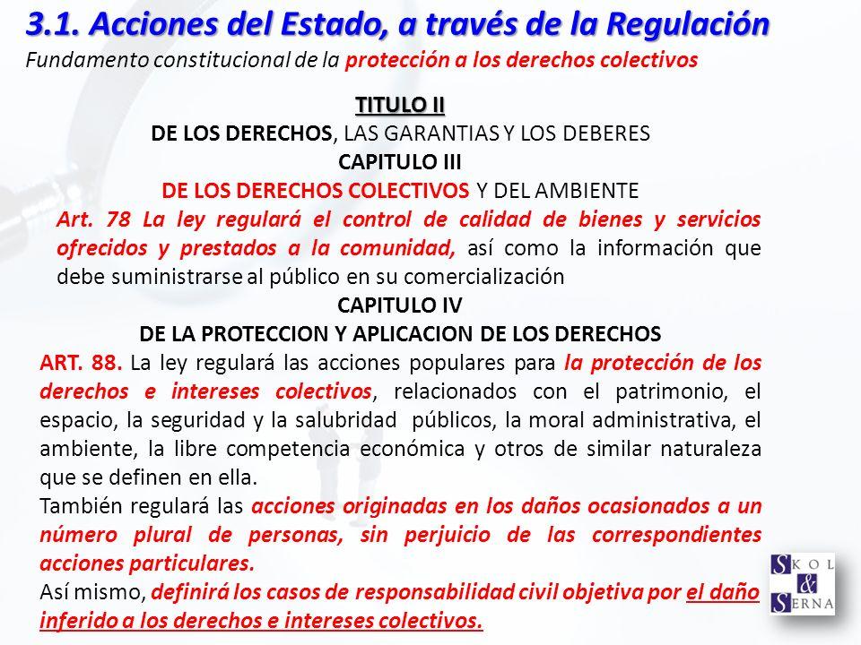 TITULO II DE LOS DERECHOS, LAS GARANTIAS Y LOS DEBERES CAPITULO III DE LOS DERECHOS COLECTIVOS Y DEL AMBIENTE Art. 78 La ley regulará el control de ca