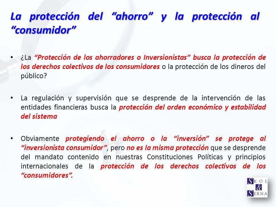La protección del ahorro y la protección al consumidor ¿La Protección de los ahorradores o Inversionistas busca la protección de los derechos colectiv