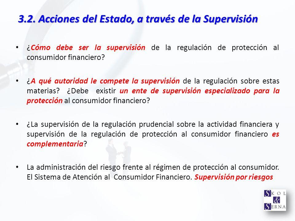 ¿Cómo debe ser la supervisión de la regulación de protección al consumidor financiero? ¿A qué autoridad le compete la supervisión de la regulación sob