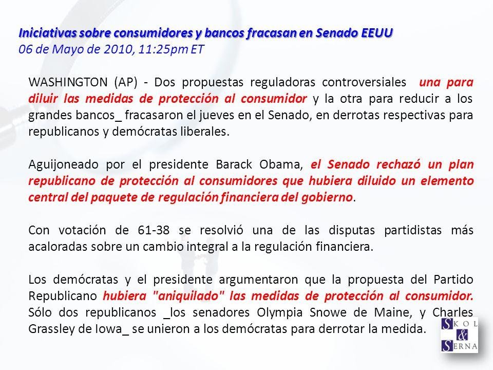 Iniciativas sobre consumidores y bancos fracasan en Senado EEUU 06 de Mayo de 2010, 11:25pm ET WASHINGTON (AP) - Dos propuestas reguladoras controvers