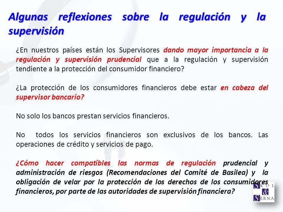 Algunas reflexiones sobre la regulación y la supervisión ¿En nuestros países están los Supervisores dando mayor importancia a la regulación y supervis