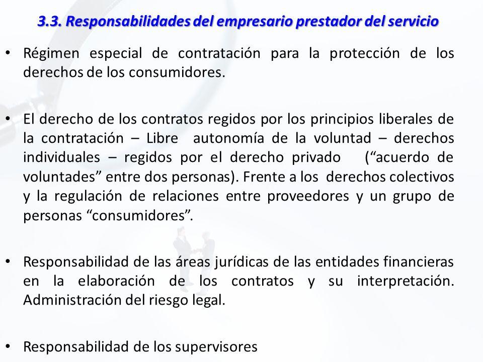 3.3. Responsabilidades del empresario prestador del servicio Régimen especial de contratación para la protección de los derechos de los consumidores.