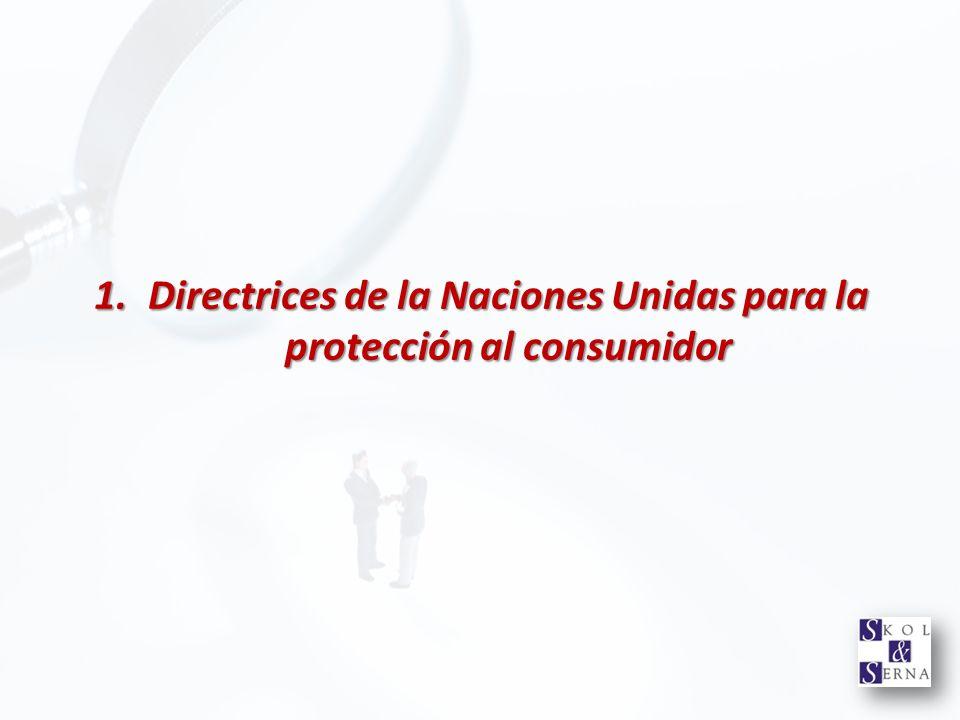1.Directrices de la Naciones Unidas para la protección al consumidor