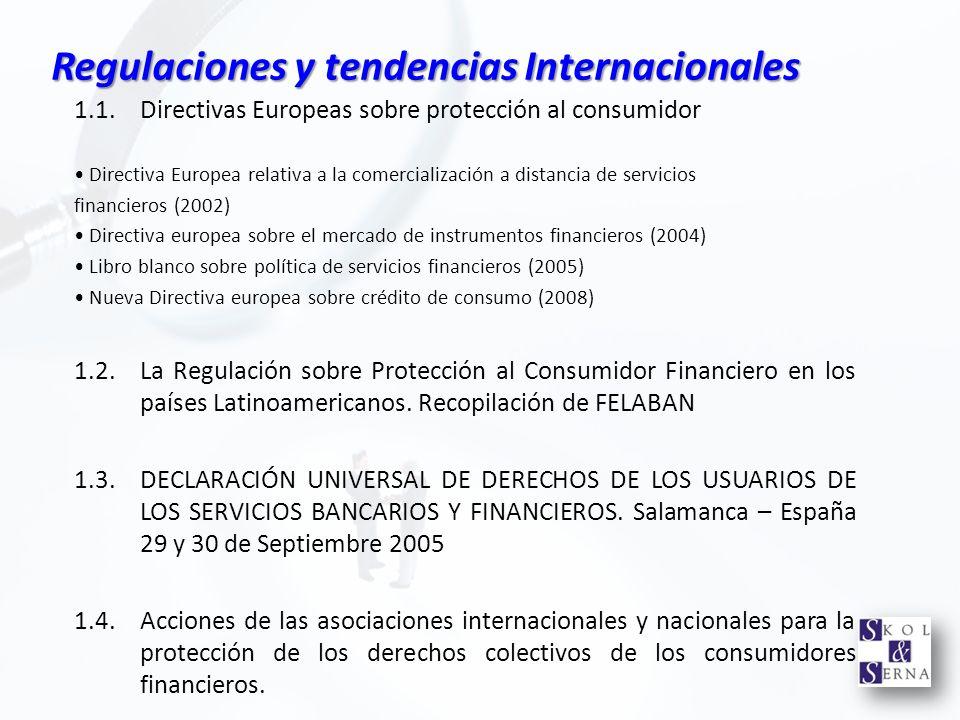 Regulaciones y tendencias Internacionales 1.1. Directivas Europeas sobre protección al consumidor Directiva Europea relativa a la comercialización a d