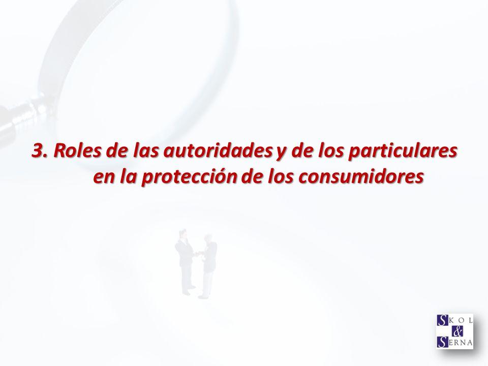 3. Roles de las autoridades y de los particulares en la protección de los consumidores