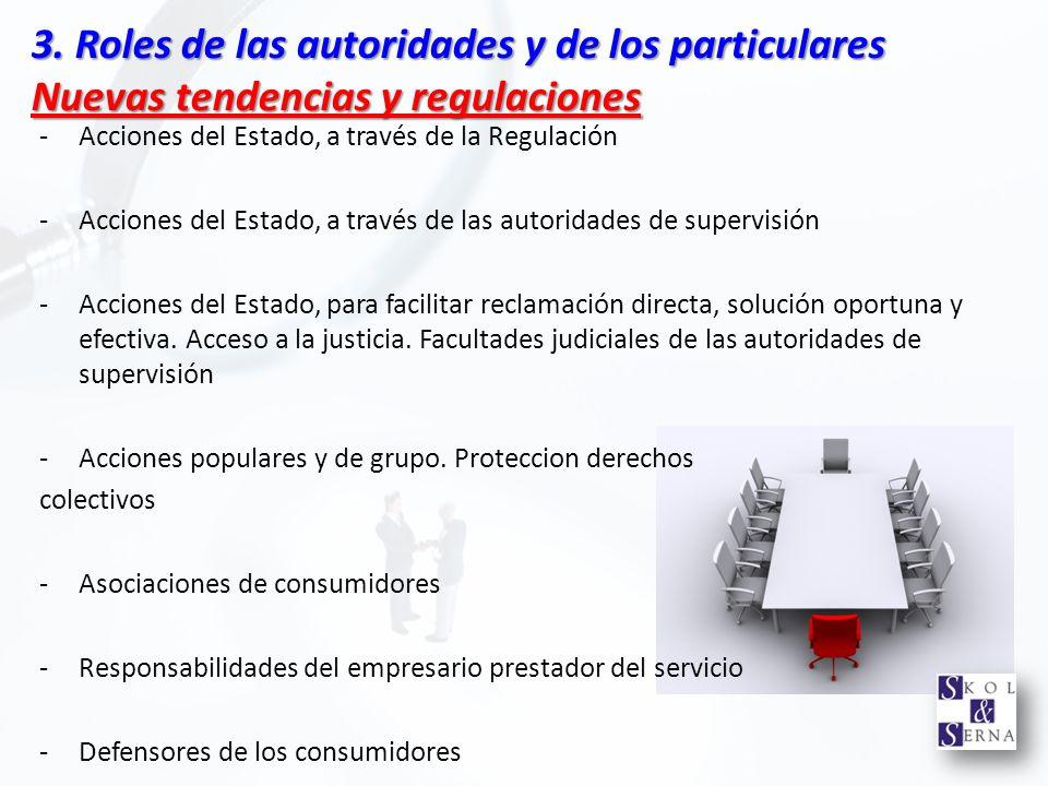3. Roles de las autoridades y de los particulares Nuevas tendencias y regulaciones -Acciones del Estado, a través de la Regulación -Acciones del Estad