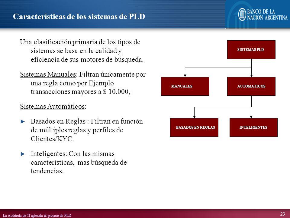 La Auditoría de TI aplicada al proceso de PLD 23 Una clasificación primaria de los tipos de sistemas se basa en la calidad y eficiencia de sus motores