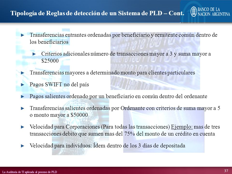 La Auditoría de TI aplicada al proceso de PLD 37 Tipología de Reglas de detección de un Sistema de PLD – Cont. Transferencias entrantes ordenadas por