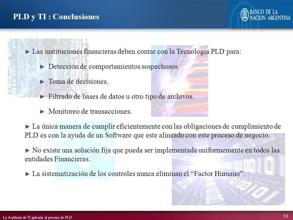 La Auditoría de TI aplicada al proceso de PLD 53 Las instituciones financieras deben contar con la Tecnología PLD para: Detección de comportamientos s