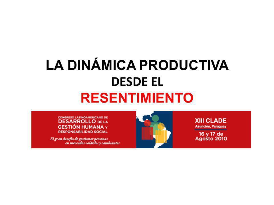 LA DINÁMICA PRODUCTIVA DESDE EL RESENTIMIENTO