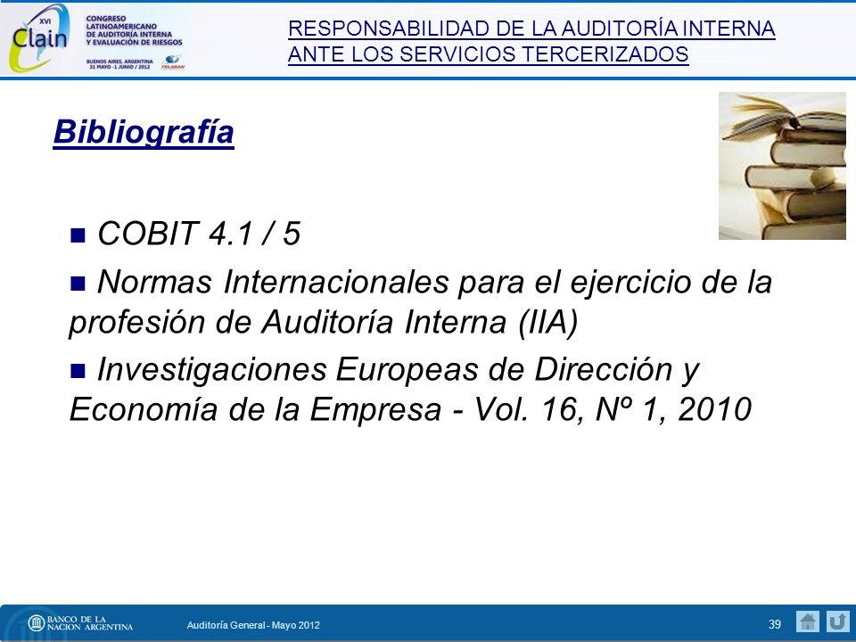 RESPONSABILIDAD DE LA AUDITORÍA INTERNA ANTE LOS SERVICIOS TERCERIZADOS Auditoría General - Mayo 2012 40 ¿Preguntas.