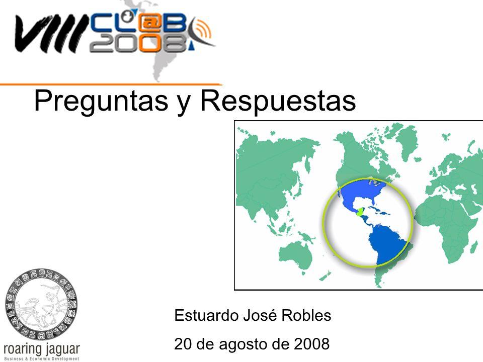Estuardo José Robles 20 de agosto de 2008 Preguntas y Respuestas