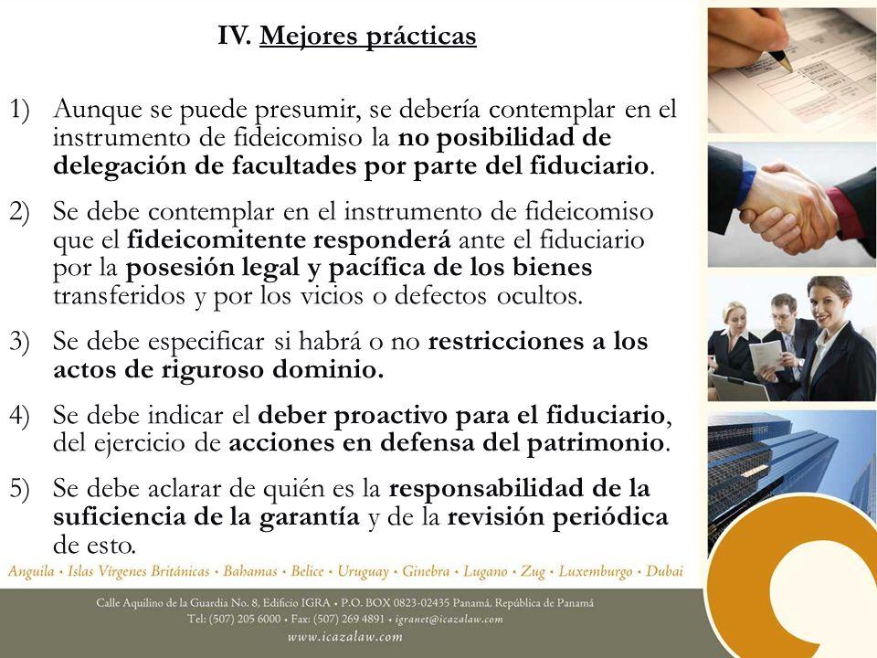 IV. Mejores prácticas 1)Aunque se puede presumir, se debería contemplar en el instrumento de fideicomiso la no posibilidad de delegación de facultades
