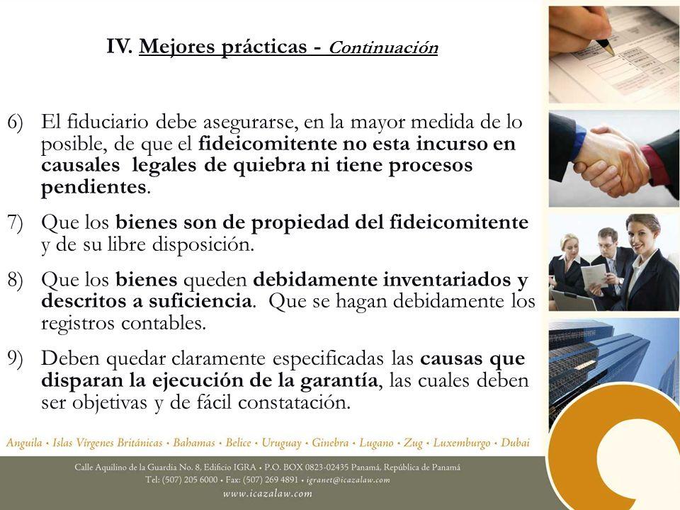 IV. Mejores prácticas - Continuación 6)El fiduciario debe asegurarse, en la mayor medida de lo posible, de que el fideicomitente no esta incurso en ca