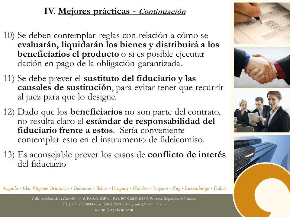 IV. Mejores prácticas - Continuación 10)Se deben contemplar reglas con relación a cómo se evaluarán, liquidarán los bienes y distribuirá a los benefic