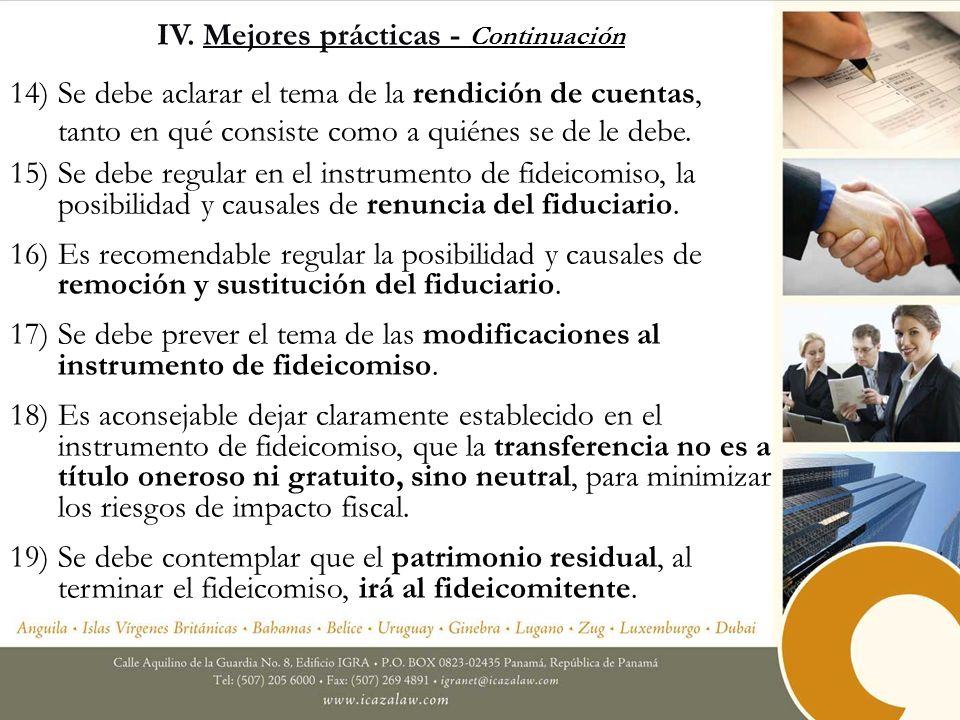 IV. Mejores prácticas - Continuación 14)Se debe aclarar el tema de la rendición de cuentas, tanto en qué consiste como a quiénes se de le debe. 15)Se