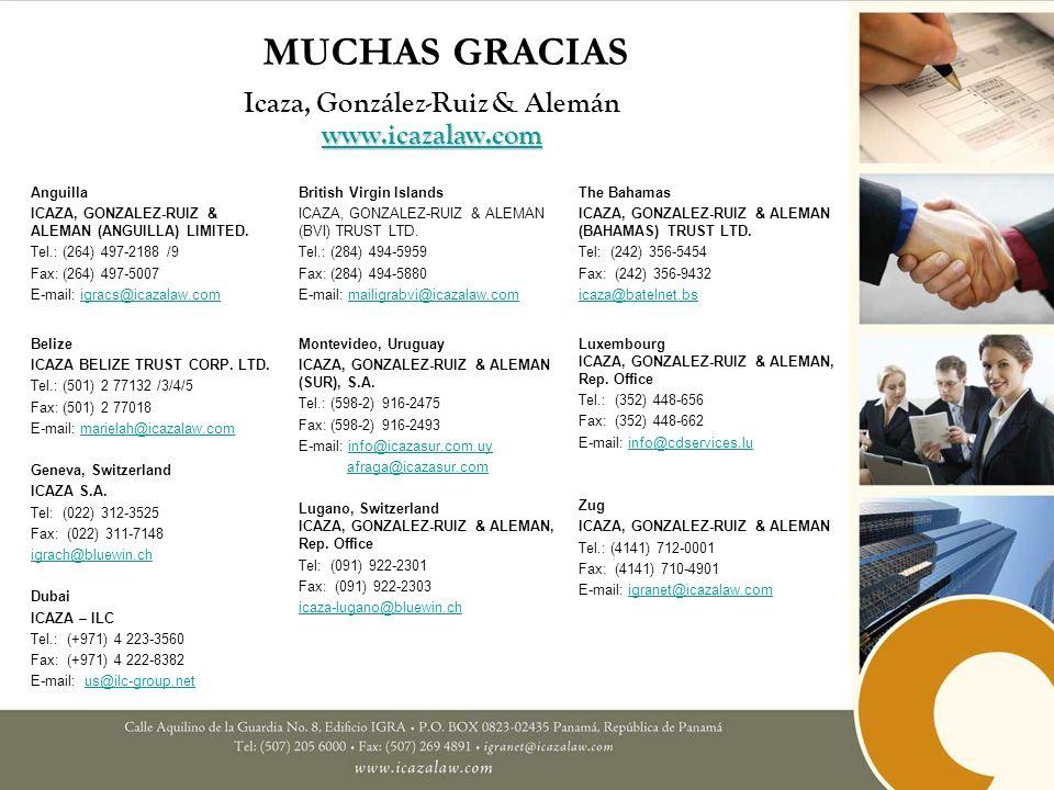 MUCHAS GRACIAS Icaza, González-Ruiz & Alemán www.icazalaw.com Anguilla ICAZA, GONZALEZ-RUIZ & ALEMAN (ANGUILLA) LIMITED. Tel.: (264) 497-2188 /9 Fax: