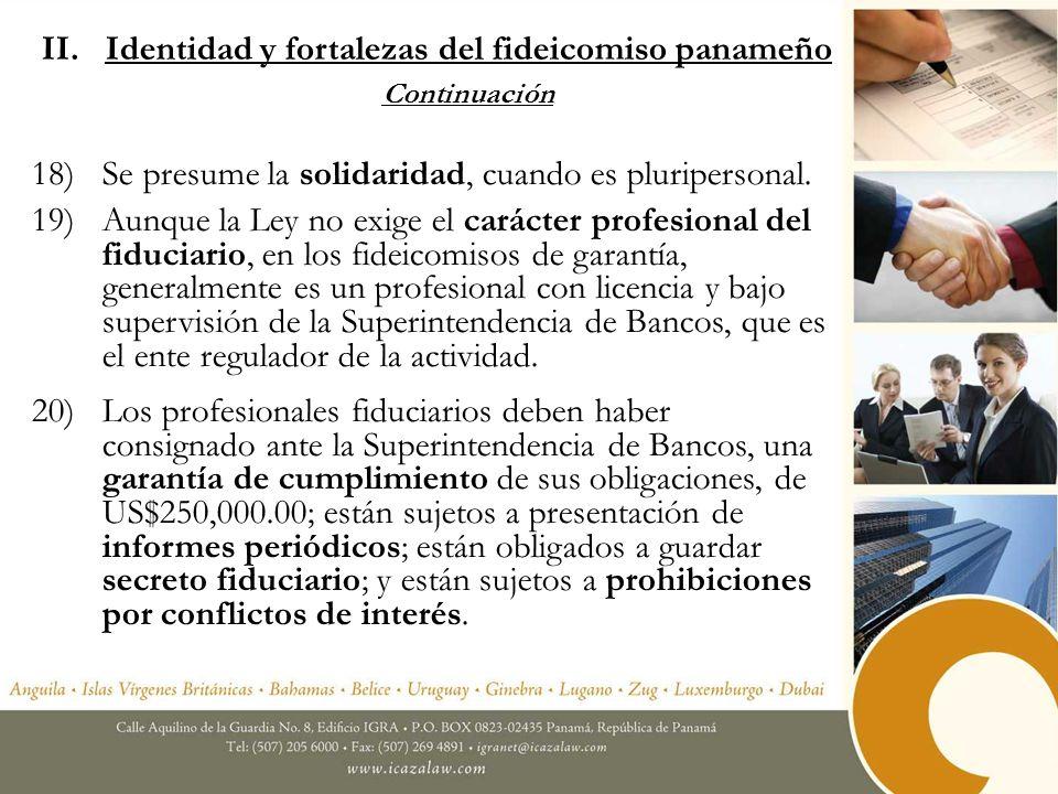 18)Se presume la solidaridad, cuando es pluripersonal. 19)Aunque la Ley no exige el carácter profesional del fiduciario, en los fideicomisos de garant