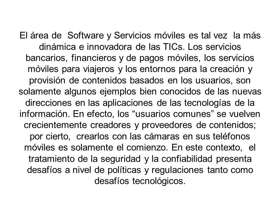El área de Software y Servicios móviles es tal vez la más dinámica e innovadora de las TICs.