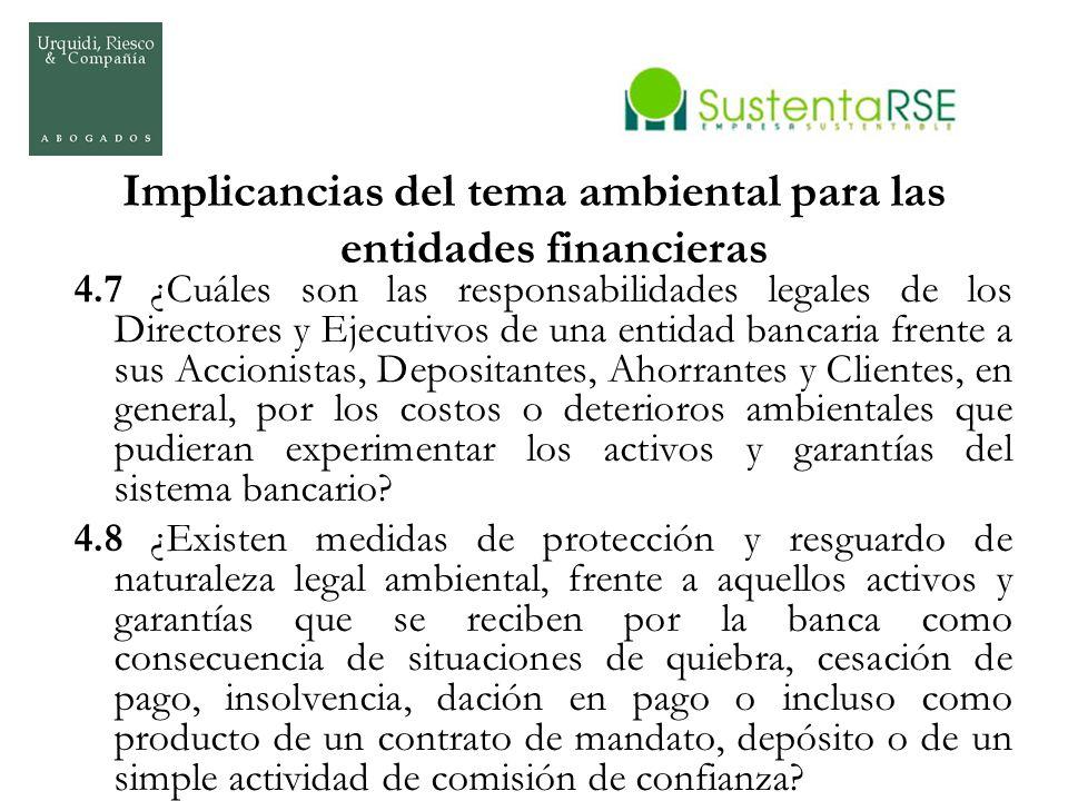 Implicancias del tema ambiental para las entidades financieras 4.7 ¿Cuáles son las responsabilidades legales de los Directores y Ejecutivos de una ent