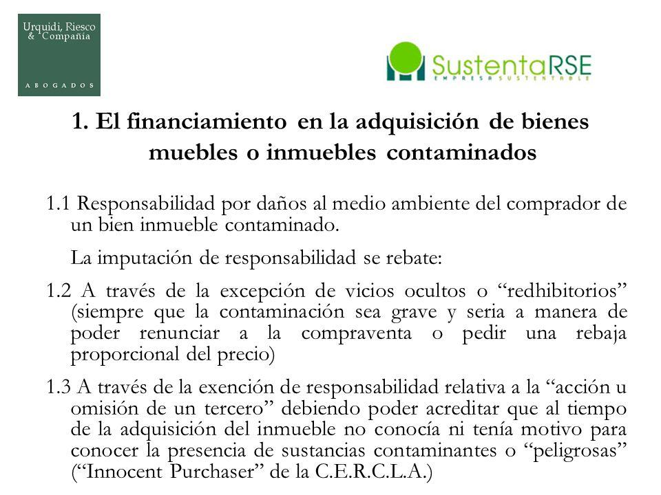 1. El financiamiento en la adquisición de bienes muebles o inmuebles contaminados 1.1 Responsabilidad por daños al medio ambiente del comprador de un