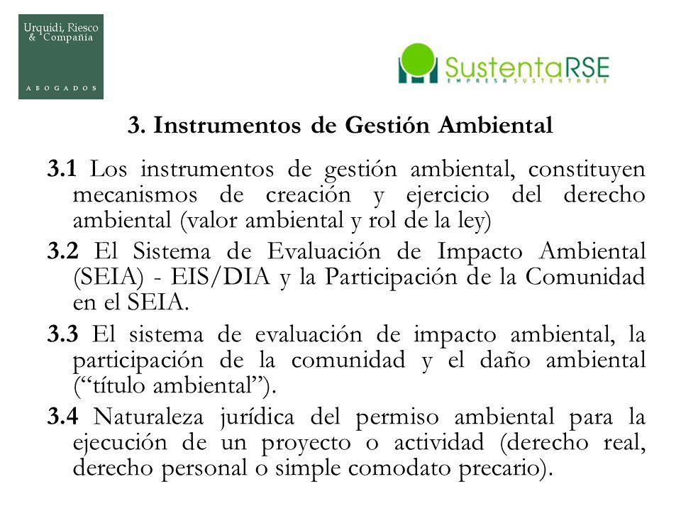 3. Instrumentos de Gestión Ambiental 3.1 Los instrumentos de gestión ambiental, constituyen mecanismos de creación y ejercicio del derecho ambiental (