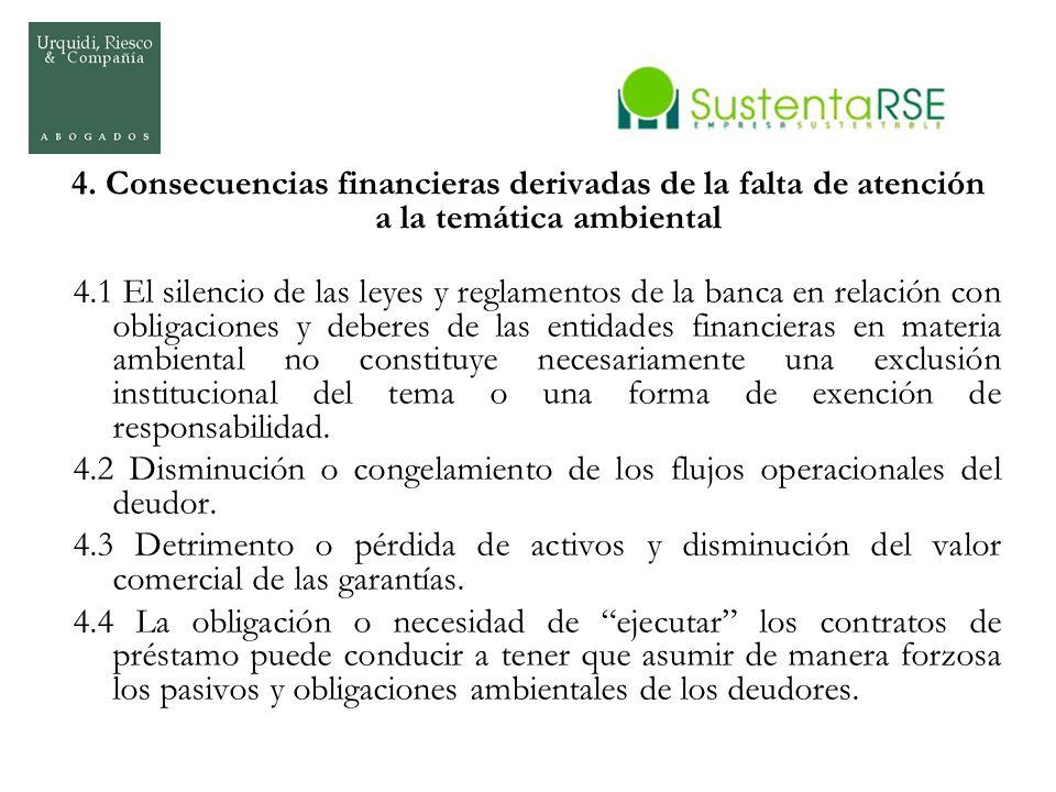 4. Consecuencias financieras derivadas de la falta de atención a la temática ambiental 4.1 El silencio de las leyes y reglamentos de la banca en relac