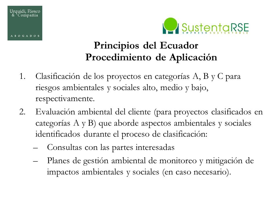 Principios del Ecuador Procedimiento de Aplicación 1.Clasificación de los proyectos en categorías A, B y C para riesgos ambientales y sociales alto, m