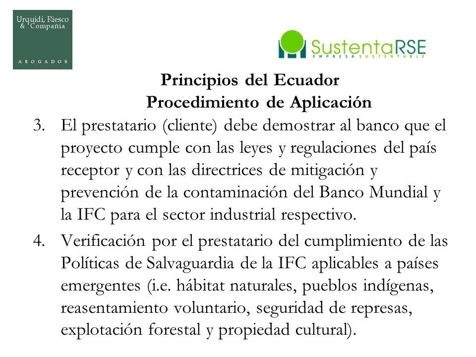 Principios del Ecuador Procedimiento de Aplicación 3.El prestatario (cliente) debe demostrar al banco que el proyecto cumple con las leyes y regulacio