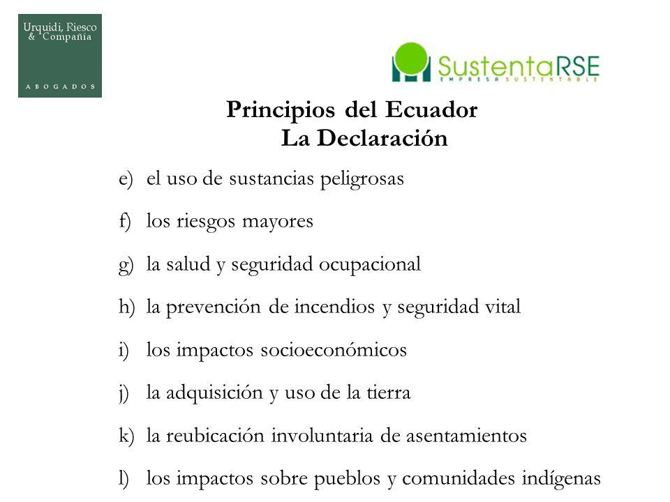 Principios del Ecuador La Declaración e)el uso de sustancias peligrosas f)los riesgos mayores g)la salud y seguridad ocupacional h)la prevención de in