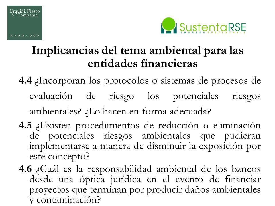 Implicancias del tema ambiental para las entidades financieras 4.4 ¿Incorporan los protocolos o sistemas de procesos de evaluación de riesgo los poten