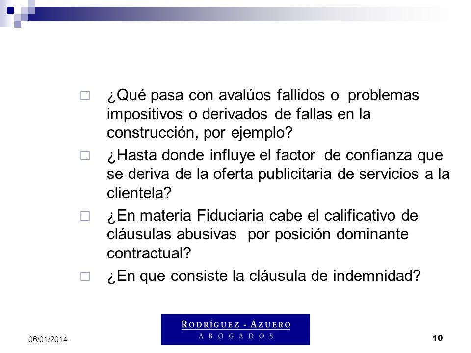 10 06/01/2014 ¿Qué pasa con avalúos fallidos o problemas impositivos o derivados de fallas en la construcción, por ejemplo? ¿Hasta donde influye el fa
