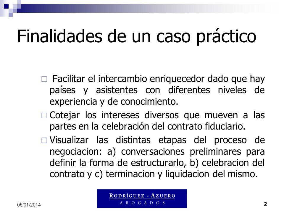 2 06/01/2014 Finalidades de un caso práctico Facilitar el intercambio enriquecedor dado que hay países y asistentes con diferentes niveles de experien