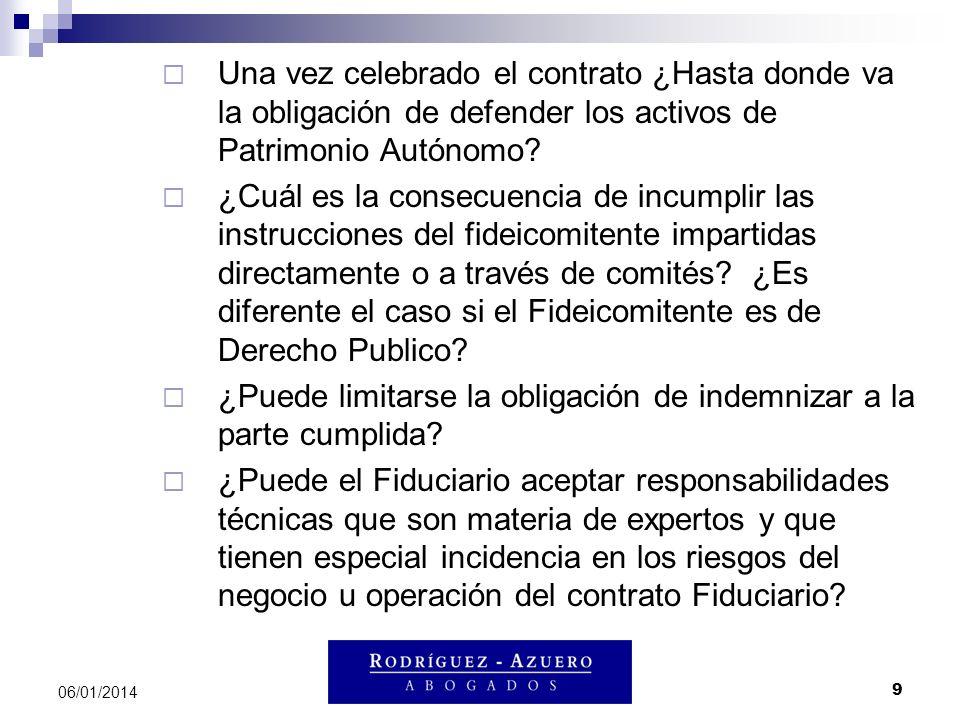 9 06/01/2014 Una vez celebrado el contrato ¿Hasta donde va la obligación de defender los activos de Patrimonio Autónomo? ¿Cuál es la consecuencia de i