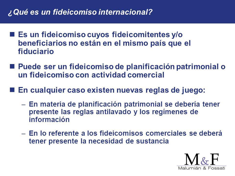 ¿Qué es un fideicomiso internacional? Es un fideicomiso cuyos fideicomitentes y/o beneficiarios no están en el mismo país que el fiduciario Puede ser
