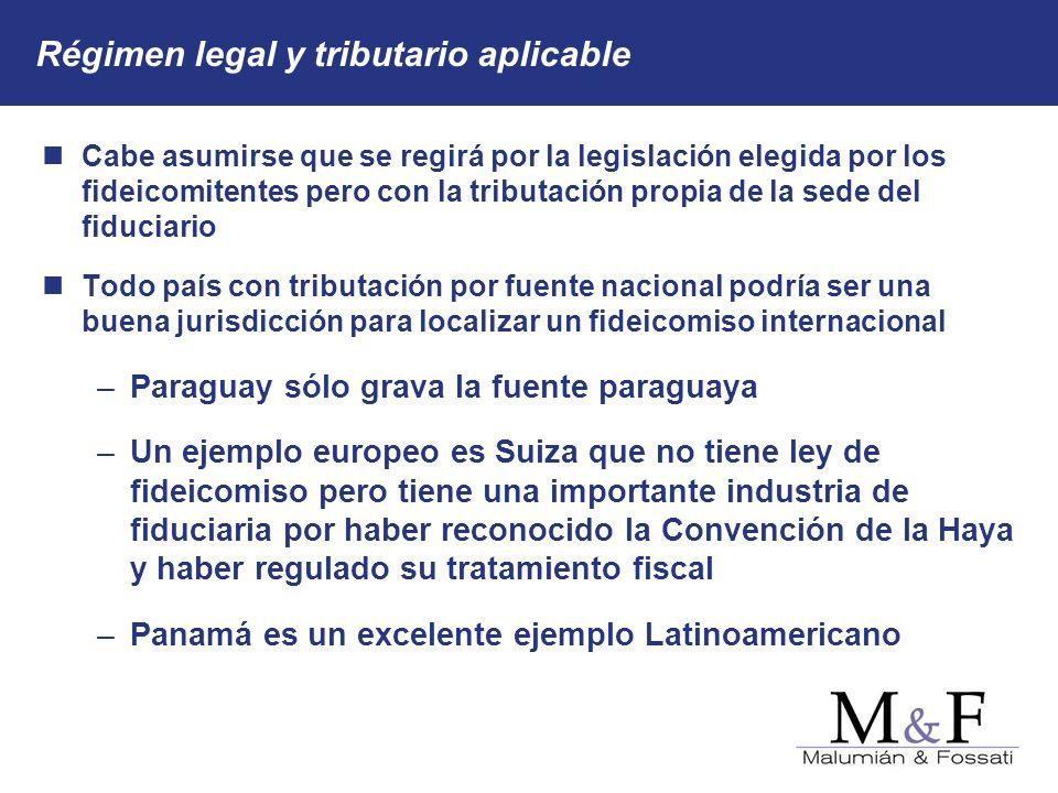Régimen legal y tributario aplicable Cabe asumirse que se regirá por la legislación elegida por los fideicomitentes pero con la tributación propia de