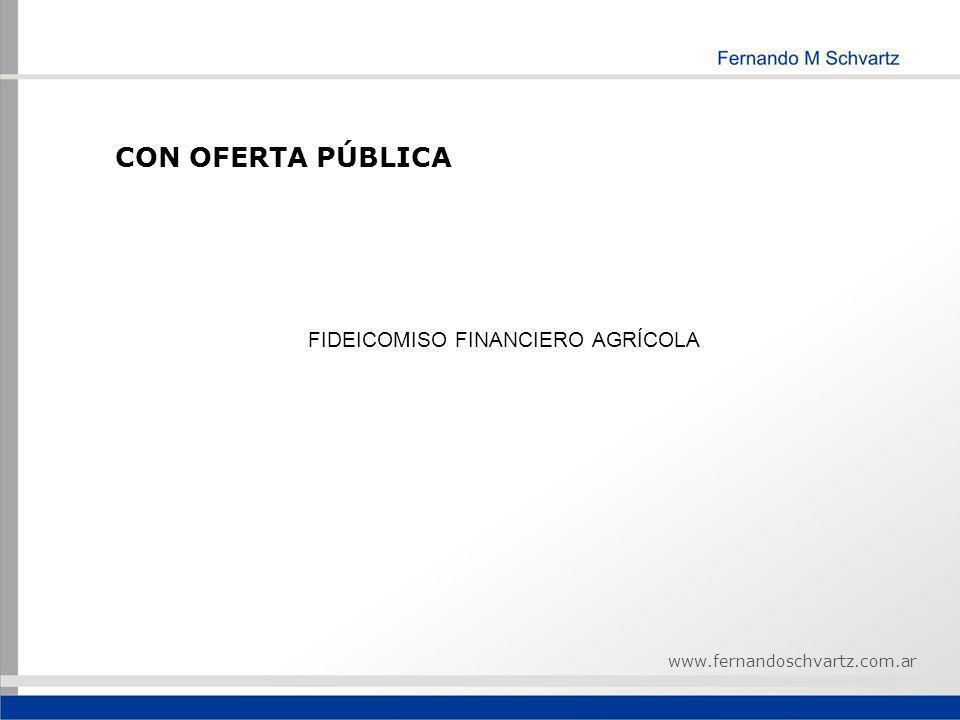 CON OFERTA PÚBLICA FIDEICOMISO FINANCIERO AGRÍCOLA www.fernandoschvartz.com.ar