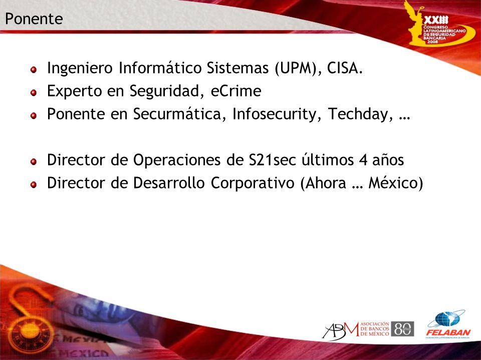 Ponente Ingeniero Informático Sistemas (UPM), CISA. Experto en Seguridad, eCrime Ponente en Securmática, Infosecurity, Techday, … Director de Operacio