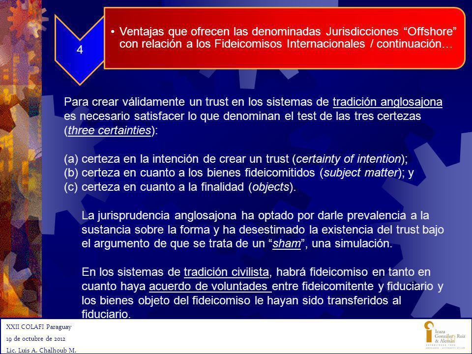 XXII COLAFI Paraguay 19 de octubre de 2012 Lic. Luis A. Chalhoub M. 10 4 Ventajas que ofrecen las denominadas Jurisdicciones Offshore con relación a l