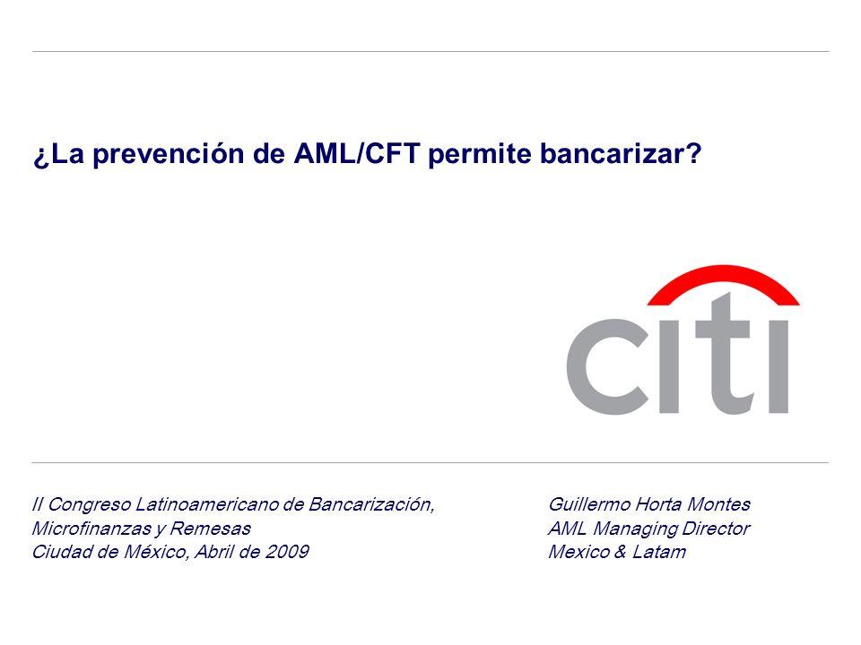 ¿La prevención de AML/CFT permite bancarizar? II Congreso Latinoamericano de Bancarización,Guillermo Horta Montes Microfinanzas y RemesasAML Managing
