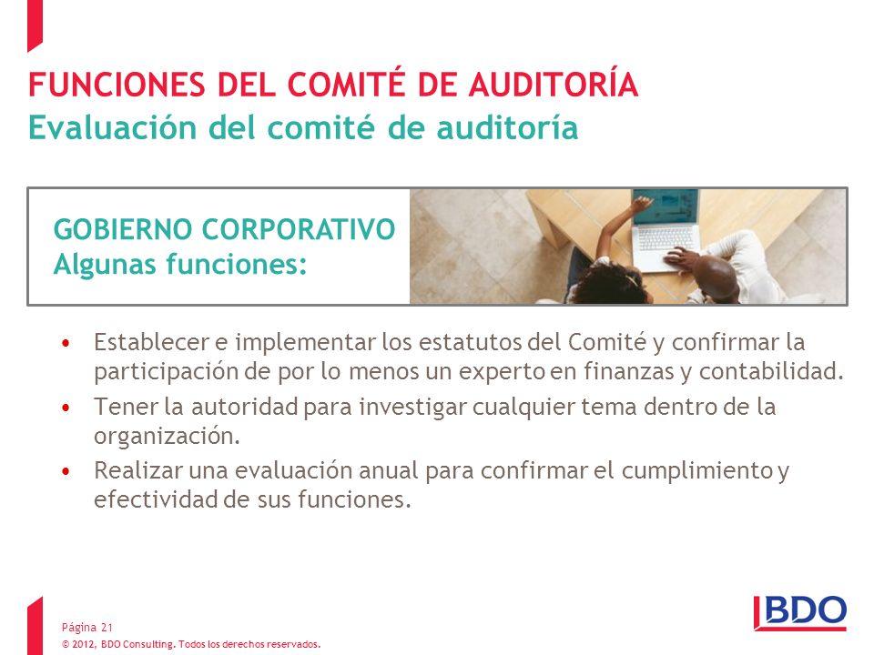 © 2012, BDO Consulting. Todos los derechos reservados. FUNCIONES DEL COMITÉ DE AUDITORÍA Evaluación del comité de auditoría Establecer e implementar l