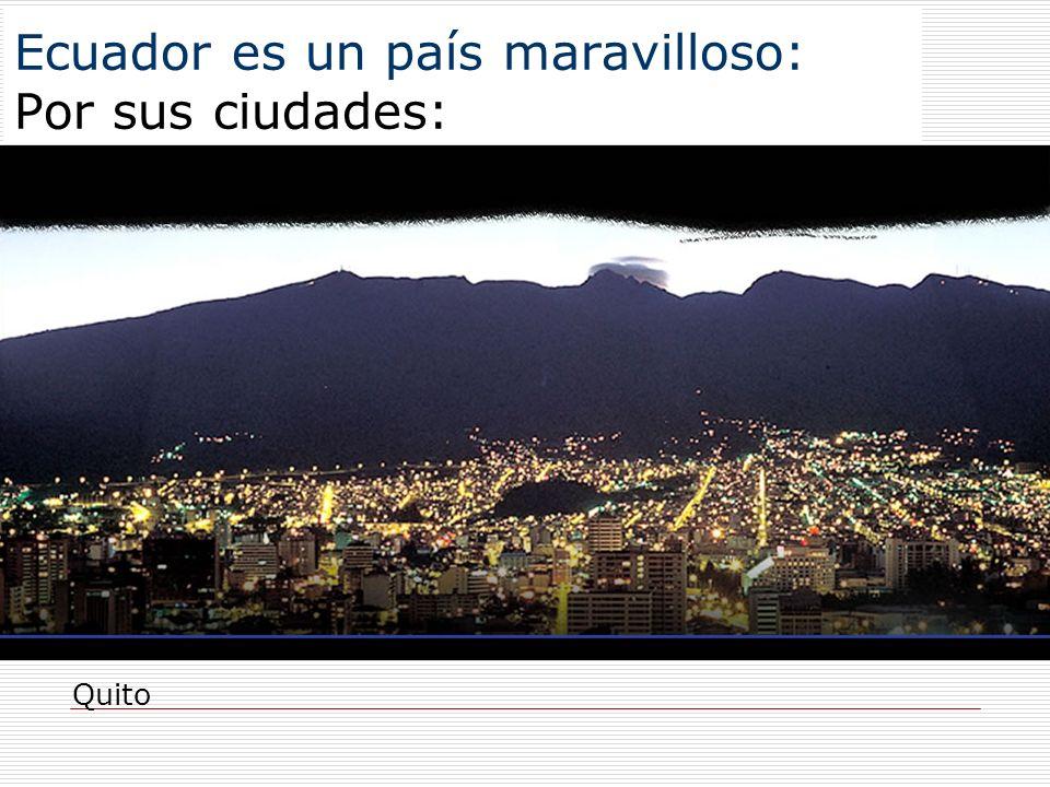 Ecuador es un país maravilloso: Por sus ciudades: Quito