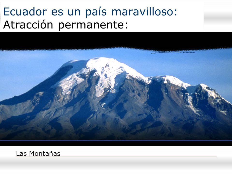 Ecuador es un país maravilloso: Atracción permanente: Las Montañas
